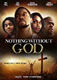 Nothing Without God