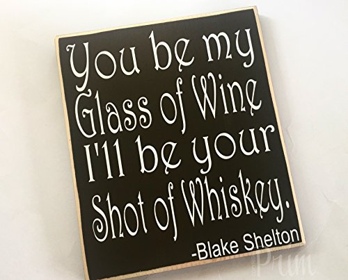 Blake Shelton Wine Whiskey Love Song 10x12 (Choose Color) Rustic Shabby Chic Country Western ()