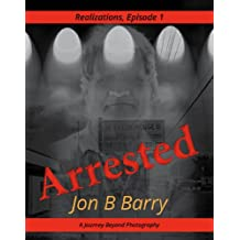 Arrested (Realizations Book 1)