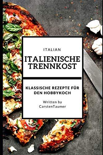 Italienische Trennkost (German Edition) by Carsten Taumer