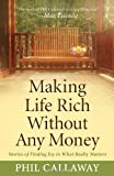 Making Life Rich Without Any Money, Phil Callaway, 0736926313
