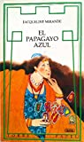 img - for El Papagayo Azul (Spanish Edition) book / textbook / text book
