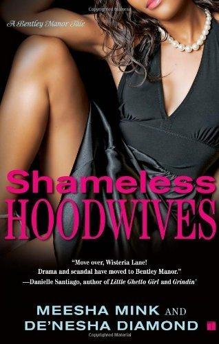Shameless Hoodwives: A Bentley Manor Tale by Meesha Mink (2008-08-05)