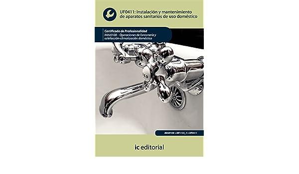 Instalación Y Mantenimiento De Aparatos Sanitarios De Uso Doméstico. El Precio Es En Dolares: Francisco José Mola Morales: Amazon.com: Books