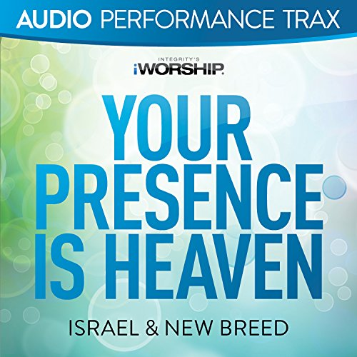 Your Presence Is Heaven [Audio...
