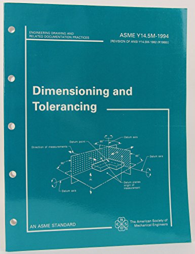 Dimensioning and Tolerancing: ASME Y14.5M-1994 (Engineering Drawing and Related Documentation Practices) (Engineering Drawing Best Practices)