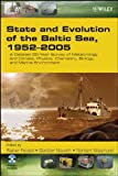 State and Evolution of the Baltic Sea, 1952-2005:A Detailed 50-Year Survey of Meteorology and Climate, Physics, Chemistry, Biology, and Marine Enviro
