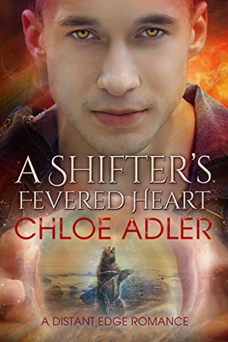 A Shifter's Fevered Heart: An M/M Urban Fantasy Paranormal Romance (Love on the Edge Book 3)
