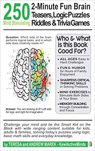 250 2 Minute Fun Brain Teasers Logic Puzzles Riddles Trivia Games Activity Book For Adults Kids Teens With Math Riddles Logical Puzzles Questions And Answers Amazon Co Uk Marek Teresa Marek Andrew 9798680623251
