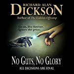 No Guts, No Glory | Richard Alan Dickson