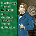 The Strange Case of Dr. Jekyll and Mr. Hyde and Other Tales of the Macabre  | Fitz-James O'Brien,F Marion Crawford,Guy de Maupassant,Ambrose Bierce,Robert Louis Stevenson