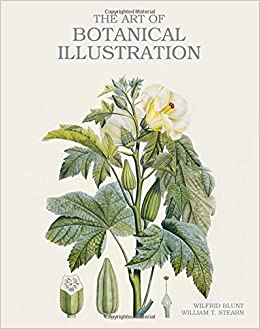 The Art of Botanical Illustration: Wilfrid Blunt, William