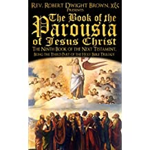 The Parousia of Jesus Christ (Next Testament Book 9)