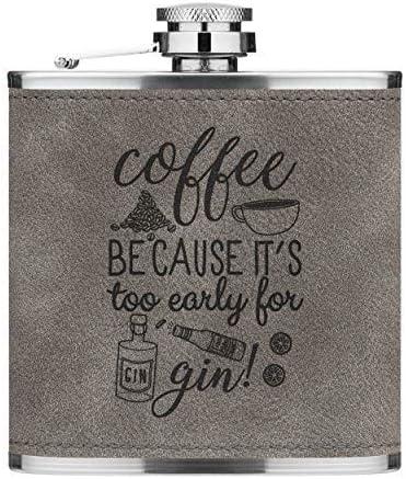 Café Because It's También Early para Ginebra 6oz PU Cuero Petaca Gris Luxe
