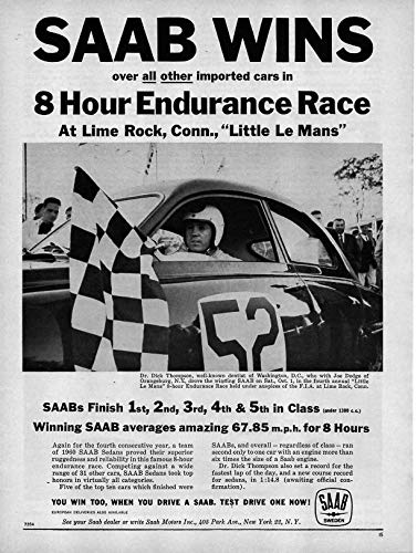 "Magazine Print Ad: 1961 Saab Wins 8 Hour Endurance Race at Lime Rock Connecticut, Drivers Dr Dick Thompson, Joe Dodge, Little Le Mans,""Over All Other Sport Cars.You Win Too, When You Drive a Saab"""