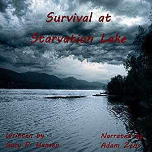 Survival at Starvation Lake Audiobook