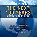 The Next 100 Years: A Forecast for the 21st Century Hörbuch von George Friedman Gesprochen von: William Hughes