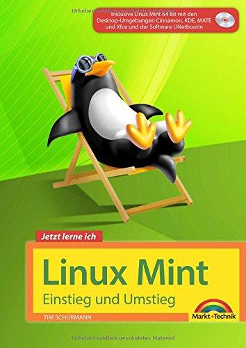 Linux Mint 18 – Einstieg und Umstieg - Das Komplettpaket für den erfolgreichen Einstieg. Mit vielen Beispielen und Übungen.