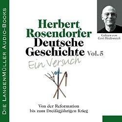 Deutsche Geschichte - Ein Versuch (Vol. 5). Von der Reformation bis zum Dreißigjährigen Krieg