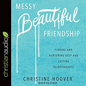 Messy Beautiful Friendship Audiobook