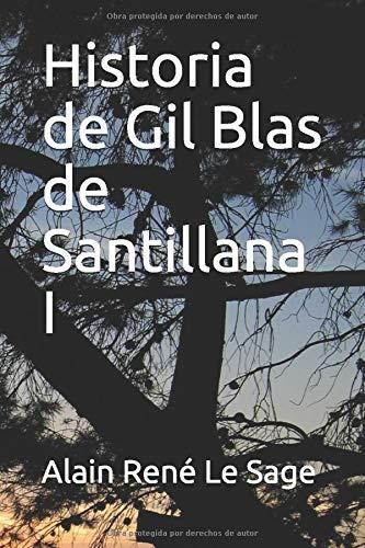 Historia de Gil Blas de Santillana I: Amazon.es: Le Sage, Alain René, de Isla, José Francisco: Libros
