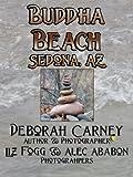 Buddha Beach: Sedona, Arizona (The Southwest Gallery Series Book 1)