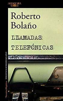 Llamadas telefónicas par Roberto Bolaño