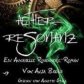 Ætherresonanz: Ein Annabelle Rosenherz-Roman (Ætherwelt 2) | Anja Bagus