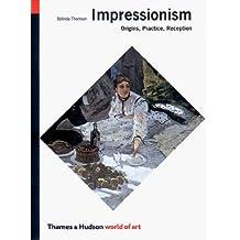 World Of Art Impressionism: Origins Practice Reception