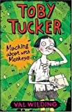 Mucking About With Monkeys (Toby Tucker)