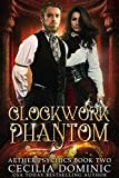 Clockwork Phantom: A Romantic Steampunk Thriller (Aether Psychics Book 2)