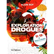 Exploration Drogues. Premier contact