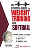 The Ultimate Guide to Weight Training for Softball, Robert G. Price, 193254948X