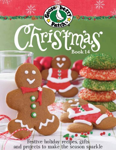 Gooseberry Patch Christmas Book 14: Festive holiday recipes, gifts and projects to make the season sparkle by Gooseberry Patch