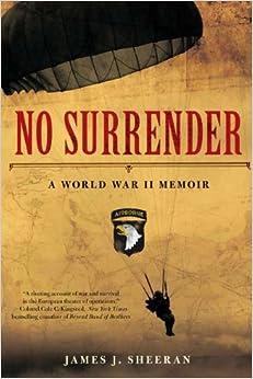 No Surrender: A World War II Memoir