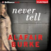 Never Tell: Ellie Hatcher, Book 4 | Alafair Burke