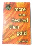 More to be Desired than Gold: A Collection of True Stories told by Christy Wilson