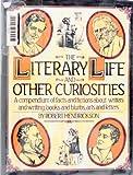 The Literary Life and Other Curiosities, Robert Hendrickson, 0670430293