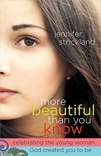 More Beautiful Than You Know: Celebrating the Young Woman God Created You to - Armani Young