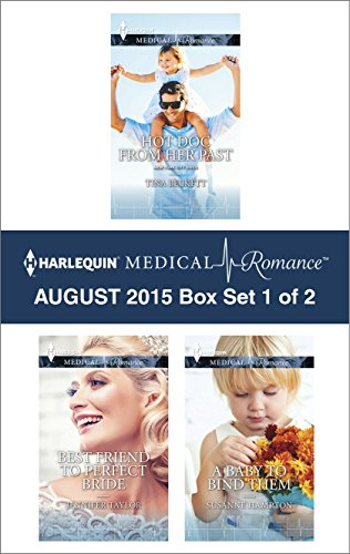 Download Harlequin Medical Romance August 2015 – Box Set 1 of 2: Hot Doc from Her PastBest Friend to Perfect BrideA Baby to Bind Them Pdf