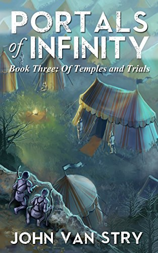 Portals of Infinity: Book Three: Of Temples and Trials (Van Stry)