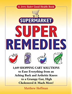 Jerry Bakers Supermarket Super Products!: 2,568 Super Solutions and a Beautiful Garden a Happy Home Terrific Tips /& Remarkable Recipes for Great Health