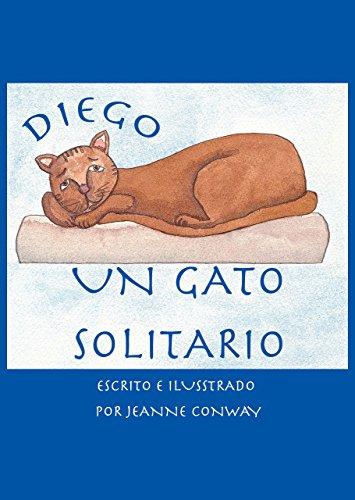 Diego, Un Gato Solitario (Spanish Edition)