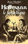 Hoffmann, le fantastique par Mistler