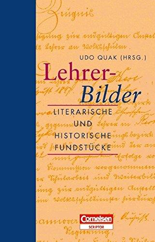 Lehrer-Bilder. Literarische und historische Fundstücke