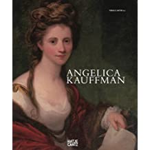 Angelica Kauffmann: A Woman of Immense Talent