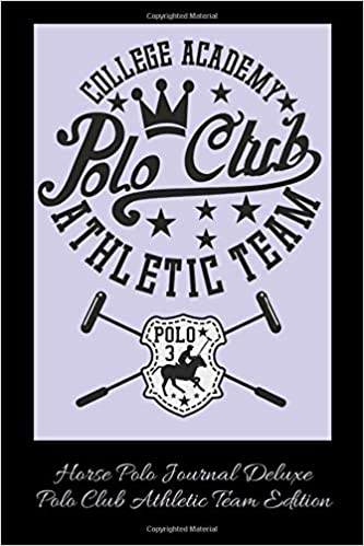 Horse Polo Journal Deluxe! Stylish Polo Club Athletic Team Edition ...
