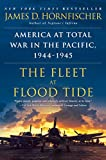 img - for The Fleet at Flood Tide: America at Total War in the Pacific, 1944-1945 book / textbook / text book