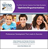The Write Tools for Common Core State Standards : Opinion/Argumentation, Greiner, Alice and Simmons, Carolyn, 0985574313