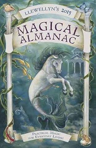 Llewellyn's 2015 Magical Almanac: Practical Magic for Everyday Living (Llewellyn's Magical Almanac) (Quick Study Academics French)